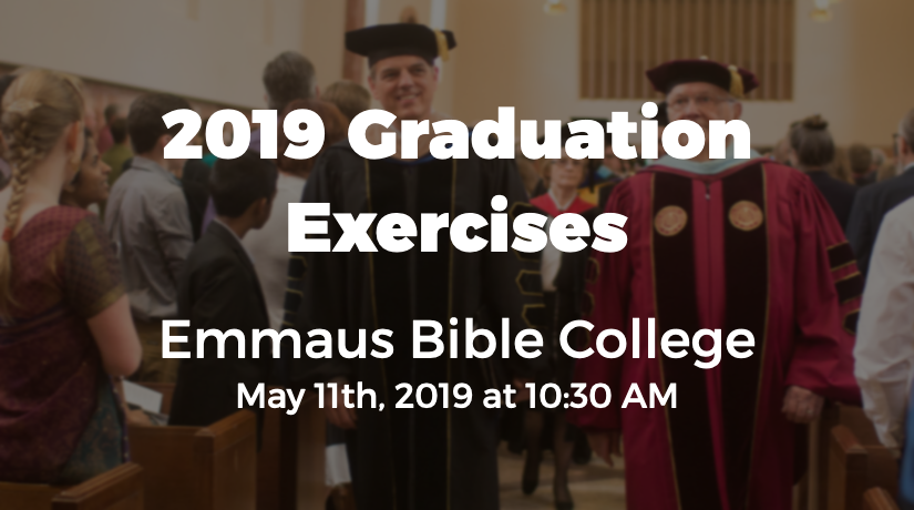 2019 Emmaus Bible College Graduation Exercises