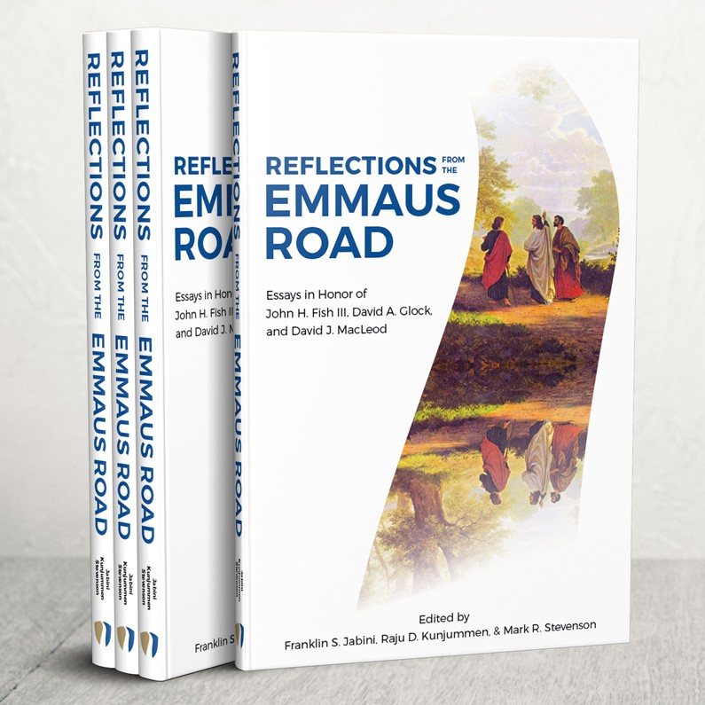 """Reflections from the Emmaus Road"" Essays in Honor of John H. Fish III, David A. Glock, and David J. MacLeod"