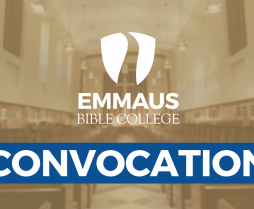 Emmaus Bible College Convocation 2019