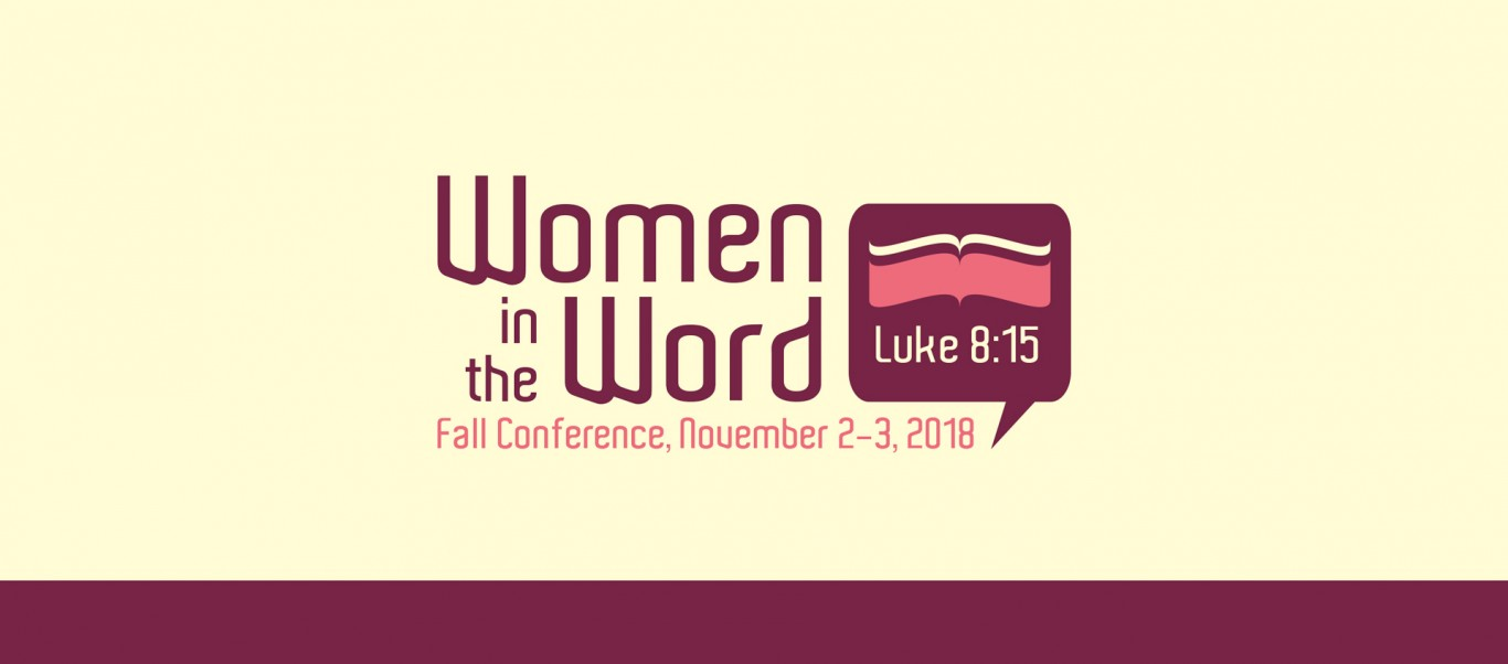 Women In the Word Conference: November 2-3, 2018
